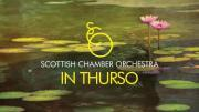 Thumbnail for article : Scottish Chamber Orchestra In Thurso